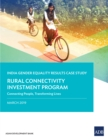 The Rural Connectivity Investment Program : Connecting People, Transforming Lives-India Gender Equality Results Case Study - eBook