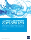 Asian Development Outlook 2019 : Strengthening Disaster Resilience - eBook