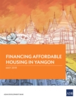 Financing Affordable Housing in Yangon - eBook