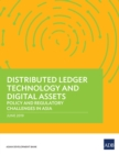 Distributed Ledger Technology and Digital Assets : Policy and Regulatory Challenges in Asia - eBook