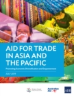 Aid for Trade in Asia and the Pacific : Promoting Economic Diversification and Empowerment - eBook