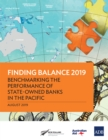 Finding Balance 2019 : Benchmarking the Performance of State-Owned Banks in the Pacific - eBook
