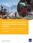 The Enabling Environment for Disaster Risk Financing in Nepal : Country Diagnostics Assessment - eBook