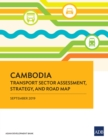 Cambodia Transport Sector Assessment, Strategy, and Road Map - eBook