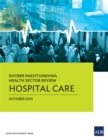 Khyber Pakhtunkhwa Health Sector Review : Hospital Care - eBook