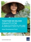 Together We Deliver : Grants for a Brighter Future - eBook
