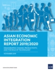 Asian Economic Integration Report 2019/2020 : Demographic Change, Productivity, and the Role of Technology - eBook