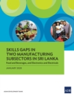 Skills Gaps in Two Manufacturing Subsectors in Sri Lanka : Food and Beverages, and Electronics and Electricals - eBook