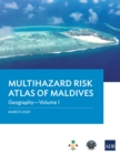 Multihazard Risk Atlas of Maldives: Geography-Volume I - eBook