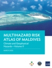 Multihazard Risk Atlas of Maldives: Climate and Geophysical Hazards-Volume II - eBook