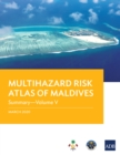 Multihazard Risk Atlas of Maldives: Summary-Volume V - eBook