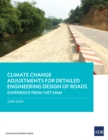 Climate Change Adjustments for Detailed Engineering Design of Roads : Experience from Viet Nam - eBook