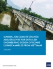 Manual on Climate Change Adjustments for Detailed Engineering Design of Roads Using Examples from Viet Nam - eBook