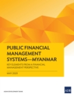 Public Financial Management Systems-Myanmar : Key Elements from a Financial Management Perspective - eBook