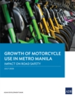 Growth of Motorcycle Use in Metro Manila : Impact on Road Safety - eBook
