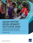 Asian Water Development Outlook 2020 : Advancing Water Security across Asia and the Pacific - eBook