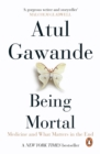 Being Mortal : Medicine and What Matters in the End - eBook
