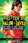 Written by Salim-Javed : The Story of Hindi Cinema's Greatest Screenwriters - eBook