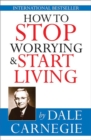 How to stop worrying & start living - eBook