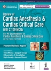 Review of Cardiac Anesthesia & Cardiac Critical Care : with 2100 MCQs - Book