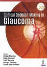 Clinical Decision Making in Glaucoma - Book