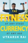 THE FITNESS CURRENCY : At any stage, at any age - Book