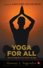 YOGA FOR ALL : Discovering the True Essence of Yoga - Book