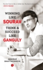 WINNING LIKE SOURAV : Think & Succeed Like Ganguly - Book