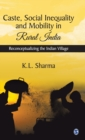 Caste, Social Inequality and Mobility in Rural India : Reconceptualizing the Indian Village - Book
