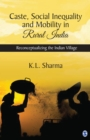 Caste, Social Inequality and Mobility in Rural India : Reconceptualizing the Indian Village - eBook
