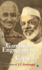 Gandhian Engagement with Capital : Perspectives of J C Kumarappa - Book