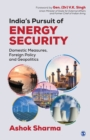 India's Pursuit of Energy Security : Domestic Measures, Foreign Policy and Geopolitics - eBook
