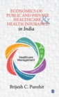 Economics of Public and Private Healthcare and Health Insurance in India - Book