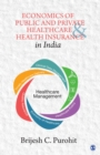 Economics of Public and Private Healthcare and Health Insurance in India - eBook