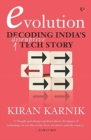 EVOLUTION : Decoding India's Disruptive Tech Story - Book