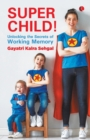 SUPER CHILD : Unlocking the Secrets of Working Memory - Book