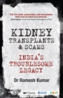 Kidney Transplants and Scams : India's Troublesome Legacy - eBook