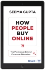 How People Buy Online : The Psychology Behind Consumer Behaviour - eBook