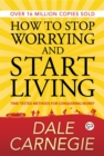How to Stop Worrying and Start Living - eBook