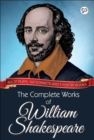 The Complete Works of William Shakespeare : All 37 plays, 160 sonnets and 5 poetry books - eBook