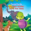 Purple & Walter Save the Trees - eBook