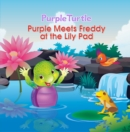 Purple Meets Freddy at the Lily Pad - eBook