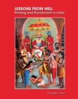 Lessons from Hell : Printing and Punishment in India - Book