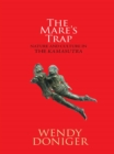The Mare's Trap : Nature and Culture in the Kamasutra - eBook