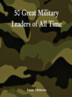 50 Great Military Leaders of All Time - eBook