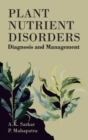 Plant Nutrient Disorders : Diagnosis and Management - Book
