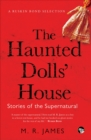 The Haunted Dolls' House : Stories of the Supernatural - eBook