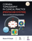 Corneal Tomography in Clinical Practice (Pentacam System) : Basics & Clinical Interpretation - Book