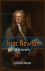 Issac Newton - : A Biography - eBook