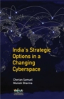 India's Strategic Options in a Changing Cyberspace - Book